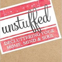 Unstuffed - a sneak preview of Ruth Soukup's new book!
